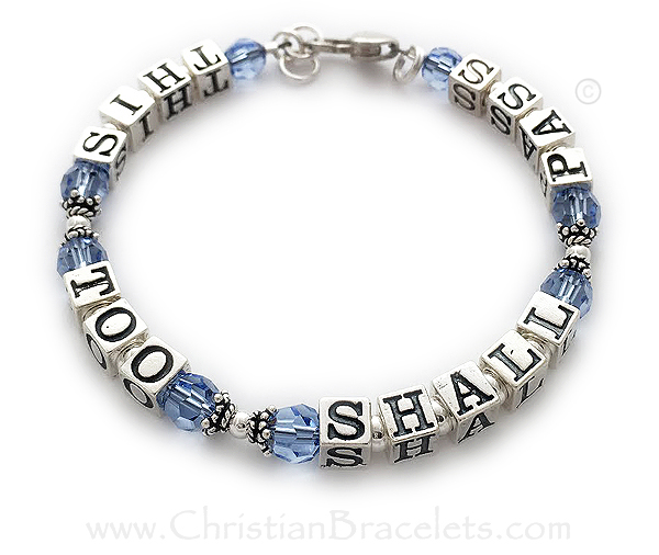 Message on Bracelet - THIS TOO SHALL PASS They choose December / Blue Topaz Birthstone Crystals and they added a Heart Lobster claw clasp with an extension and a split ring.